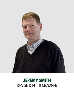 Jeremy Smith, Design & Build Manager