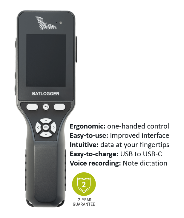 - Better handling: ergonomic design - Easy-to-use: improved interface with more buttons - Intuitive: more data at your fingertips  - Easy-to-access: data can be downloaded to your computer for analysis in BatExplorer - Easy-to-charge: charge the integrated battery through USB-C - Voice recording: record as you narrate - More robust: better protection against dropping