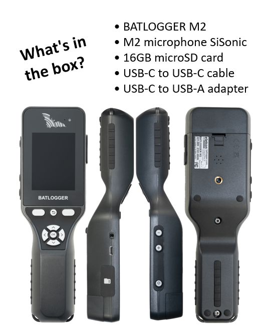 What's in the box   •    BATLOGGER M2 with M2 microphone SiSonic and 16GB microSD card  •    USB-C to USB-C cable  •    USB-C to USB-A adapter
